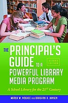 The principal's guide to a powerful library media program : a school library for the 21st century