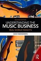 Understanding the music business : real world insights