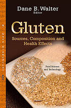 Gluten : Sources, Composition and Health Effects