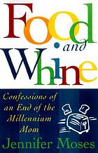 Food and whine : confessions of an end of the millennium mom