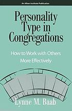Personality type in congregations : how to work with others more effectively