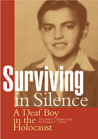 Surviving in silence : a deaf boy in the Holocaust : the Harry I. Dunai story