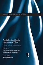 The Indian partition in literature and films : history, politics, and aesthetics