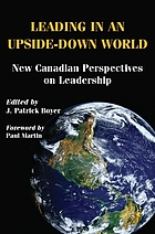 Leading in an upside-down world : new Canadian perspectives on leadership