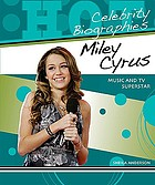 Miley Cyrus : music and TV superstar