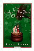 The judge who stole Christmas : a novel