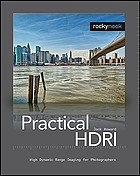 Practical HDRI : high dynamic range imaging for photographers