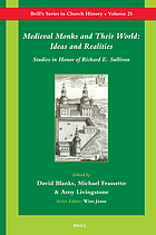 Medieval monks and their world : ideas and realities : studies in honor of Richard E. Sullivan