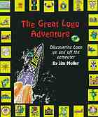 The great Logo adventure : discovering Logo on and off the computer