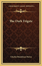 The dark frigate;