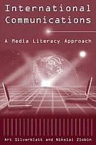 International communications : a media literacy approach