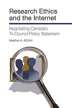 Research ethics and the Internet : negotiating Canada's Tri-Council policy statement
