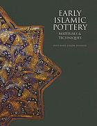 Early Islamic pottery : materials and techniques