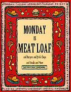 Monday is meat loaf and burgers and pork chops and steaks and more.