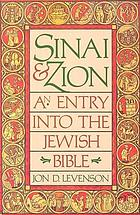 Sinai & Zion : an entry into the Jewish Bible