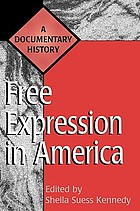 Free expression in America : a documentary history