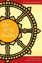 The living Buddha : an interpretive biography