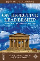 On effective leadership : across domains, cultures, and eras