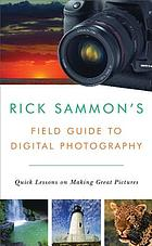 Rick Sammon's field guide to digital photography : quick lessons on making great pictures