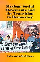 Mexican social movements and the transition to democracy