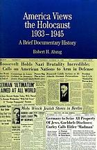 America views the Holocaust, 1933-1945 : a brief documentary history