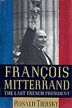 François Mitterrand : the last French president