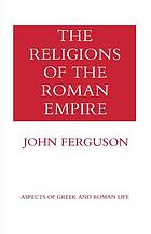 The religions of the Roman Empire.