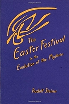 The Easter festival in the evolution of the mysteries : four lectures given in Dornach ; April 19-22, 1924