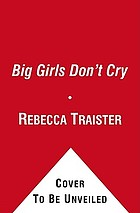 Big girls don't cry : the election that changed everything for American women