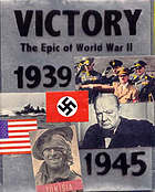 Victory : the epic of World War II, 1939-1945