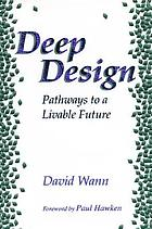 Deep design : pathways to a livable future