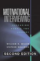 Motivational interviewing : preparing people for change