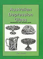 Australian Depression glass : identification and valuation guide