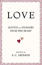 Love : quotes and passages from the heart