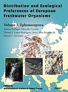 Distribution and ecological preferences of European freshwater organisms. volume 3, Ephemeroptera