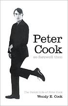 So farewell then : the untold life of Peter Cook