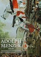 Adolph Menzel, 1815-1905 : between romanticism and impressionism