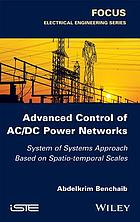 Advanced control of AC/DC power networks : system of systems approach based on spatio-temporal scales