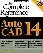 AutoCAD 14 : the complete reference