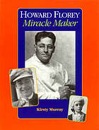 Howard Florey miracle maker