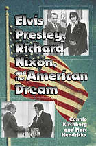 Elvis Presley, Richard Nixon, and the American dream