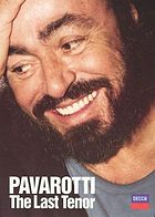 Pavarotti : the last tenor