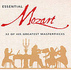 Essential Mozart : 32 of his greatest masterpieces.