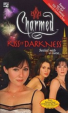 Kiss of darkness : an original novel