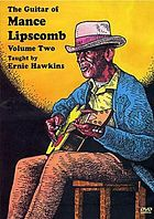 The guitar of Mance Lipscomb. / Volume two