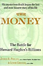 The money : the battle for Howard Hughes's billions