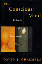 The conscious mind : in search of a theory of conscious experience