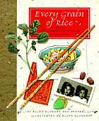 Every grain of rice : a taste of our Chinese childhood in America