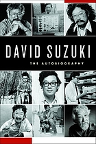 David Suzuki : the autobiography.