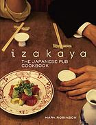 Izakaya : the Japanese pub cookbook
